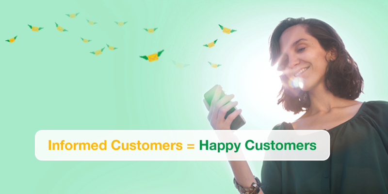 Informed Customers = Happy Customers
