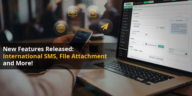 New Features Released: International SMS, File Attachment and More!