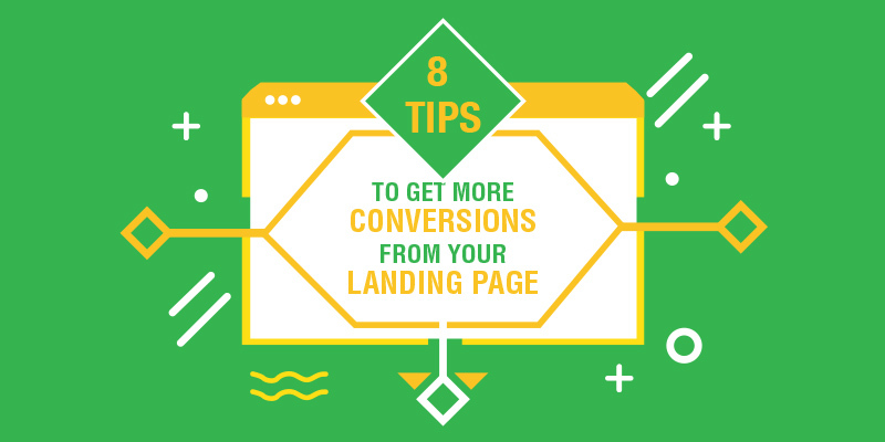 8 Tips to Get More Conversions From Your Landing Page