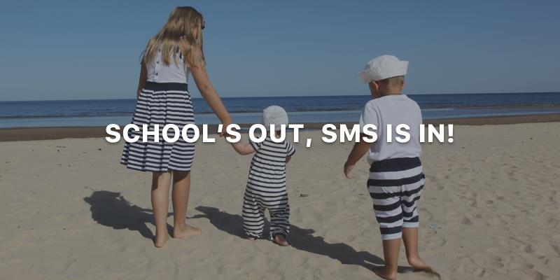 School's Out, SMS is In!